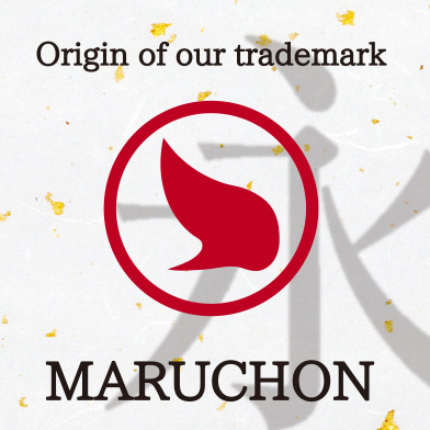 "Origin of our trademark ""Maruchon"""